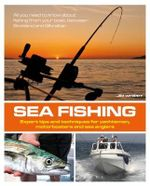 Sea Fishing : Expert Tips and Techniques for Yachtsmen, Motorboaters and Sea Anglers - Jim Whippy