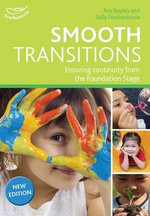 Smooth Transitions : Ensuring Continuity from the Foundation Stage - Ros Bayley