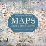 Maps : Their Untold Stories - Rose Mitchell
