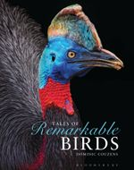 Tales of Remarkable Birds - Dominic Couzens