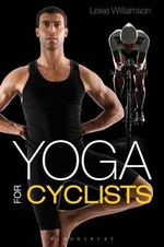 Yoga for Cyclists - Lexie Williamson