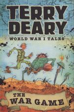The War Game : World War I Tales - Terry Deary