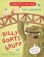 Billy Goats Gruff : A Noisy Picture Book - Kaye Umansky