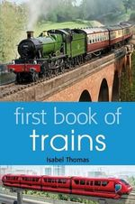 First Book of Trains - Isabel Thomas