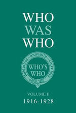 Who Was Who Volume II (1916-1928) : Volume II - Bloomsbury