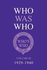 Who Was Who Volume III (1929-1940) : Volume III - Bloomsbury