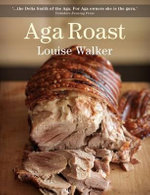 Aga Roast - Louise Walker