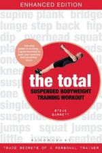 The Total Suspended Bodyweight Training Workout : Trade Secrets of a Personal Trainer - Steve Barrett