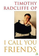 I Call You Friends - Timothy Radcliffe
