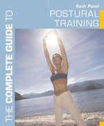 The Complete Guide to Postural Training - Kesh Patel