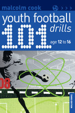 101 Youth Football Drills : Age 12 to 16 - Malcolm Cook