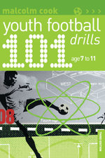 101 Youth Football Drills : Age 7 to 11 - Malcolm Cook