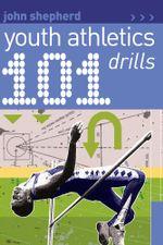 101 Youth Athletics Drills - John Shepherd