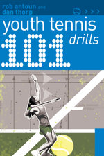 101 Youth Tennis Drills : 101 Drills - Dan Thorp