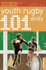 101 Youth Rugby Drills : 101 Drills - Chris Sheryn