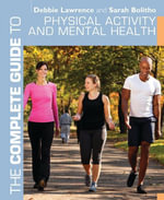 The Complete Guide to Physical Activity and Mental Health - Debbie Lawrence