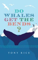 Do Whales Get the Bends? - Tony Rice
