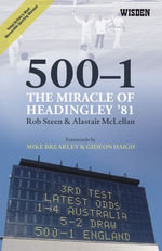 500-1 : The Miracle of Headingley '81 - Rob Steen