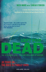 Left for Dead : 30 Years On - The Race is Finally Over - Nick Ward