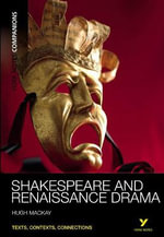 Shakespeare and Renaissance Drama : York Notes Companions - Hugh Mackay