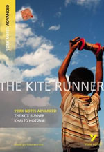 The Kite Runner : York Notes Advanced - Calum Kerr