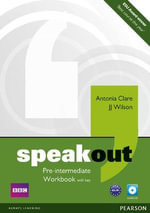 Speakout Pre Intermediate Workbook with Key and Audio CD Pack : Speakout - Antonia Clare