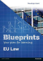 Blueprints : EU Law - Penelope Kent