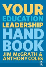Your Education Leadership Handbook - Jim McGrath