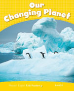 Penguin Kids : Our Changing Planet Reader CLIL Level 6 - Coleen Degnan-Veness