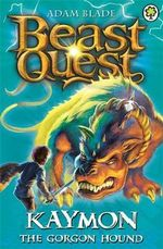 Kaymon the Gorgon Hound : Beast Quest The Dark Realm Series : Beast Quest : Book 16 - Adam Blade