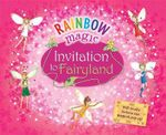 Rainbow Magic : Invitation to Fairyland - Daisy Meadows