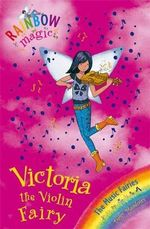 Victoria the Violin Fairy : The Music Fairies : The Rainbow Magic Series : Book 69 - Daisy Meadows