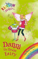 Danni the Drum Fairy : The Music Fairies : The Rainbow Magic Series : Book 67 - Daisy Meadows
