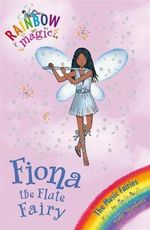 Fiona the Flute Fairy : The Music Fairies : The Rainbow Magic Series : Book 66 - Daisy Meadows