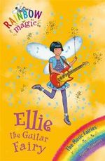 Ellie the Guitar Fairy : The Music Fairies Series : The Rainbow Magic Series : Book 65 - Daisy Meadows