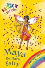 Maya the Harp Fairy : The Music Fairies : The Rainbow Magic Series : Book 68 - Daisy Meadows