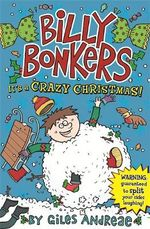 Billy Bonkers : It's a Crazy Christmas - Giles Andreae