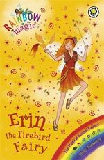 Erin the Firebird Fairy : The Magical Animal Fairies : The Rainbow Magic Series : Book 73 - Daisy Meadows