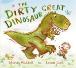 The Dirty Great Dinosaur - Martin Waddell