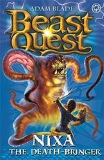 Nixa the Death Bringer : Beast Quest The Amulet Of Avantia Series : Beast Quest : Book 19 - Adam Blade