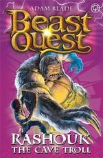 Rashouk the Cave Troll : Beast Quest The Amulet Of Avantia Series : Beast Quest : Book 21 - Adam Blade