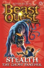 Stealth the Ghost Panther : Beast Quest - The Amulet Of Avantia Series : Book 24 - Adam Blade