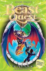 Arax the Soul Stealer : Beast Quest Special Editions : Book 3 - Adam Blade