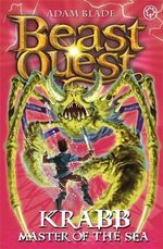 Krabb Master Of The Sea : Beast Quest The Shade Of Death Series : Beast Quest : Book 25 - Adam Blade