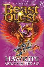 Hawkite Arrow Of The Air : Beast Quest The Shade Of Death Series : Beast Quest : Book 26 - Adam Blade