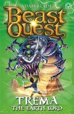 Trema The Earth Lord : Beast Quest The Shade Of Death Series : Beast Quest : Book 29 - Adam Blade