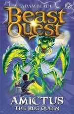 Amictus The Bug Queen : Beast Quest The Shade Of Death Series : Beast Quest : Book 30 - Adam Blade