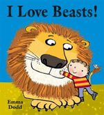 I Love Beasts! - Emma Dodd