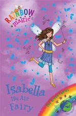 Isabella the Air Fairy : Green Fairies  : The Rainbow Magic Series : Book 79 - Daisy Meadows