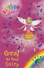 Coral the Reef Fairy : The Rainbow Magic Series : Book 81 - The Green Fairies - Daisy Meadows